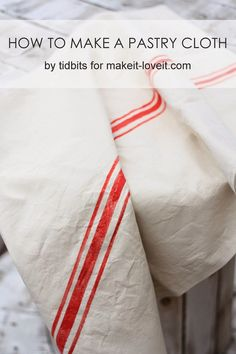 How to make a Pastry Cloth...and WHY you need one! ---
