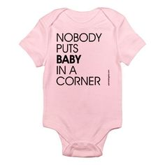 Nobody Puts Baby In A Corner - Custom 100% Cotton Jersey Knit Baby Bodysuit - FREE SHIPPING. $12.95, via Etsy. My Little Girl, My Baby Girl, Little Ones, Our Baby, Girly Girl, Cute Kids, Cute Babies, Future Baby, Future Daughter
