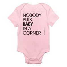 Hahaha!! Nobody Puts Baby In A Corner Baby Bodysuit Onesie