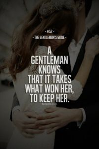 Be a keeper and keep-her!  9 Things Every Guy Needs To Know to be a Gentleman.  www.lerenee.wordpress.com