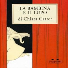 La bambina e il lupo - Chiara Carrer Wolf, Red Riding Hood, Little Girls, Humor, Reading, Artist, Pictures, Picture Books, Book Covers