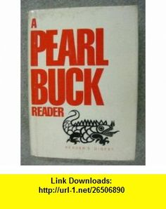 A Pearl Buck Reader VOLUME 1, THE GOOD EARTH, IMPERIAL WOMAN , THE CHINA I KNEW Pearl S. Buck ,   ,  , ASIN: B000WZ2FE2 , tutorials , pdf , ebook , torrent , downloads , rapidshare , filesonic , hotfile , megaupload , fileserve