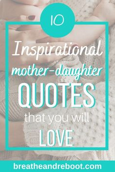 Here are 10 inspiring mother-daughter quotes that will speak to your heart. These quotes about moms and daughters will encourage you to build a stronger mother-daughter relationship. Whether you're a mom or a daughter, the relationship between moms and daughters is challenging. If you are pursuing a healing or healthy relationship with your mom or daughters, check out these mom-daughter quotes. #mothersanddaughters #moms #raisingdaughters #raisinggirls Inspirational Mother Daughter Quotes, Mom Quotes From Daughter, Mother Daughter Relationships, Mom Daughter, Inspirational Quotes, Strong Relationship, Healthy Relationships, Relationship Quotes, Raising Daughters