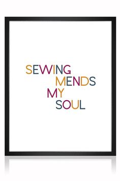 Sewing mends my soul printable art - This sewing printables are great for making your sewing room a little more personal. Sewing printables that are suitable for printing at home. Some are funny sewing printables, while many are old sewing sayings. The sewing printables are available from my Etsy shop, grab yours to print and frame! #sewing #sewingquotes #sewingprintable