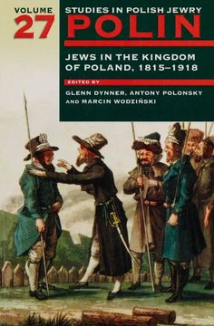 Jews in the Kingdom of Poland, 1815–1918 ~ Glenn Dynner (ed.) ~ Littman Library of Jewish Civilization ~ 2015