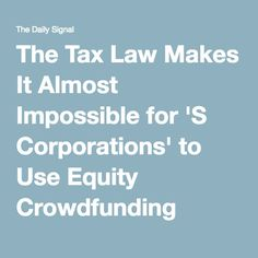 The Tax Law Makes It Almost Impossible for 'S Corporations' to Use Equity Crowdfunding