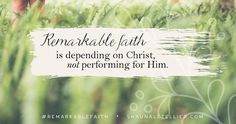 If you feel like you're too weak, needy, or dependent, or if you're afraid your faith is a disappointment to God, Remarkable Faith will be a huge encouragement to you.