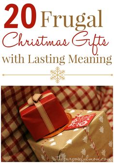 20 ideas for thoughtful, frugal Christmas gifts that will last! These won't get discarded and forgotten about after the presents are unwrapped.