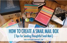 Tips for sending thoughtful snail mail - create a snail mail box