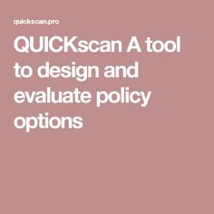 QUICKscan A tool to design and evaluate policy options