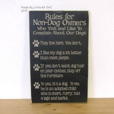 Rules for Non-Dog Owners Who Visit and Like To Complain About Our Dogs