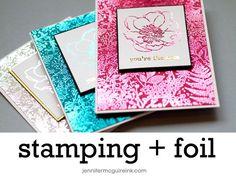 Video: Foil + Stamping + GIVEAWAY | Jennifer McGuire Ink