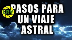 PASOS BASICOS PARA UN VIAJE ASTRAL - TUTORIAL VIDEO 5