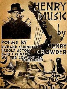 Cunard's Hours Press published Henry Music published in featured Crowder's music with lyrics written by several prominent poets. The cover featured a photomontage by Man Ray Man Ray, Tristan Tzara, Langston Hughes, Samuel Beckett, Pablo Neruda, Nancy Cunard, Yves Tanguy, Wyndham Lewis, Louis Aragon