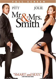 Mr. & Mrs. Smith (one of the best movies of all time... made me fall in love with both of them individually and together)