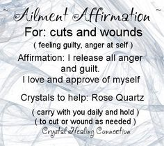 Ailment Affirmation and crystals to help Cuts and Wounds xo Jenna www.thecrystalhealingconnection.com