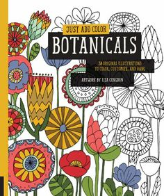 Just Add Color: Botanicals: 30 Original Illustrations To Color, Customize, and Hang: Lisa Congdon: 9781631590290: Amazon.com: Books