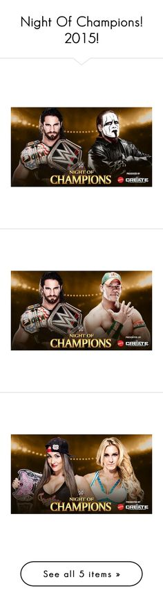 """Night Of Champions! 2015!"" by onedirection-emblem3 ❤ liked on Polyvore featuring WWE and nightofchampions"
