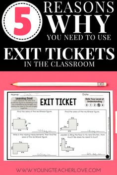 5 Reasons Why You Need to Use Exit Tickets in Your Classroom - Young Teacher Love by Kristine Nannini