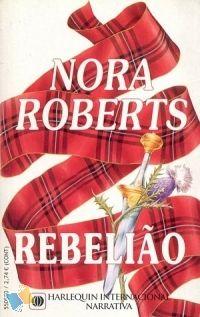 Romance de Bolso : Rebelião - Nora Roberts - Harlequin Internacional Narrativa Nº 5
