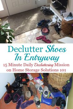 Tips for decluttering shoes by the door or entryway, with ideas for how to keep them under control from now on as well a mission on Home Storage Solutions 101