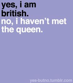 #british #queen #yes_but_no     Yes, but no