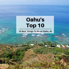 Top 10 Things To Do on Oahu, Hawaii | 10 Things You Must Do on Oahu Hawaii | Things to do in Oahu | Travel Tips | Vacation Tips | Oahu Travel Tips