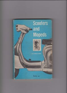 Scooter and Mopeds (englisch) Autor: I.R. Hingston Verlag: Iliffe Books Ltd, London (UK), 1958