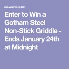Enter to Win a Gotham Steel Non-Stick Griddle - Ends January 24th at Midnight