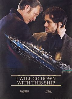 Hannibal & Will Graham: I Will Go Down With This Ship (indeed) Hannigram Hannibal Tv Series, Nbc Hannibal, Hannibal Lecter, Hannibal Funny, Will Graham Hannibal, I Ship It, Hugh Dancy, Mads Mikkelsen, Story Of My Life