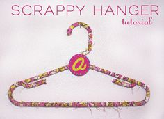 Scrappy Fabric Covered Hanger Tutorial