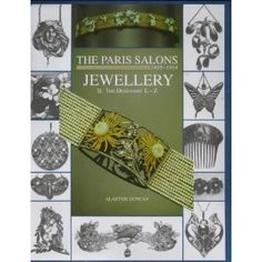 The Paris Salons 1895-1914: Jewellery the Designers L-Z - by Alastair Duncan - Antique Collectors' Club Ltd, 2005 - 305 pp - out of print too ....