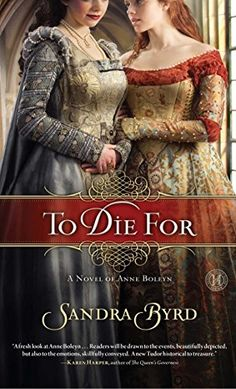 To Die For: A Novel of Anne Boleyn by Sandra Byrd http://smile.amazon.com/dp/1439183112/ref=cm_sw_r_pi_dp_Wwxoxb08FPMPH
