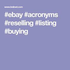 #ebay #acronyms #reselling #listing #buying