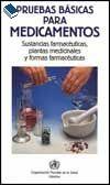Pruebas básicas para medicamentos - Sustancias farmacéuticas, plantas medicinales y formas farmacéuticas