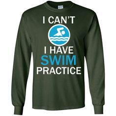 Funy Swimmers Shirt - I can't I have Swim Practice LS Ultra Cotton Tshirt