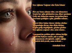 Baharım Sensin __Gitme__Özledim.: Sen Ağlama Yağmur olur İçim Islanır
