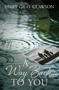 A Way Back to You by Emily Gray Clawson http://www.amazon.com/dp/B00CFSI9J4/ref=cm_sw_r_pi_dp_f-8Ovb1CWNC1Y