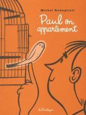 Paul -3- Paul en appartement