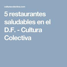 5 restaurantes saludables en el D.F. - Cultura Colectiva