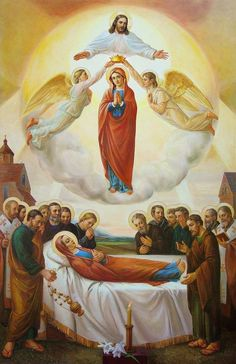THE DORMITION (HER FALLEN ASLEEP) AND HER GLORIOUS ASSUMPTION INTO HEAVEN