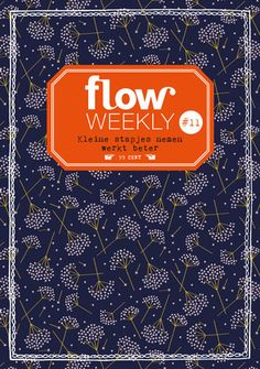 Flow Weekly 11-2015: It's better to take small steps. Pattern by Elizabeth Olwen. Each Flow Weekly includes a planner and to-do lists for you to fill in for the week ahead, as well as blank pages for thoughts, ideas, notes, dreams, wishes and plans. This week's edition also features: insights into why it's better to do a little at a time than everything in one go, a lesson in how to draw flowers from Lila Ruby King, a mini-poster by Valesca van Waveren, menu cards by Bodil Jane, and much…
