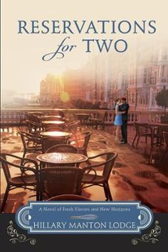 Reservations for Two by Hillary Manton Lodge, Click to Start Reading eBook, A culinary concoction of taking chances and finding love in the most delectable places   Food write