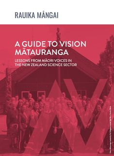 Māori working across the National Science Challenges and @NgaPaeotM, have just released their own guide to Vision Mātauranga. Science Resources, World View, Leadership, The Outsiders, Challenges, Maori