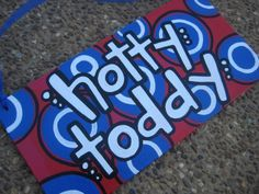 hotty toddy sign. i could easily make this.