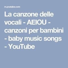 La canzone delle vocali - AEIOU - canzoni per bambini - baby music songs - YouTube