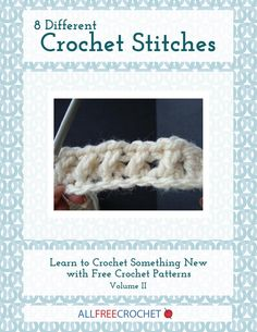 8 Different Crochet Stitches: Learn to Crochet Something New with Free Crochet Patterns, Volume II   AllFreeCrochet.com