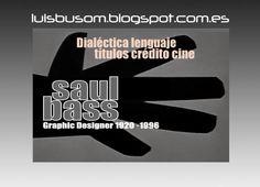 SAUL BASS Dialéctica lenguaje títulos de cine http://luisbusom.blogspot.com.es/2012/01/saul-bass-disenador-lenguaje-titulos.html