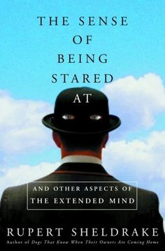 The Sense of Being Stared At by: Rupert Sheldrake