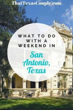A Fabulous Weekend in San Antonio - That Texas Couple